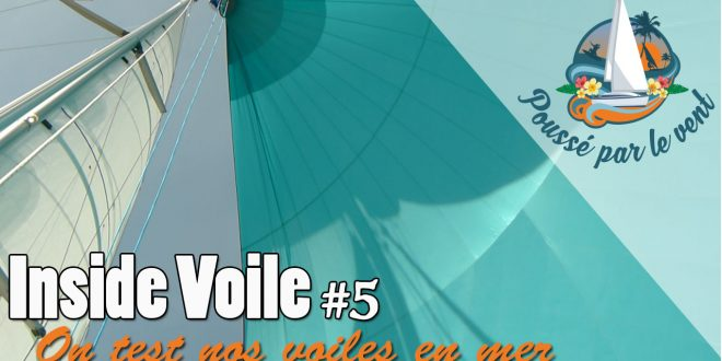 Inside voiles # 5 - on test nos voiles